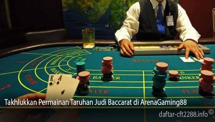 Takhlukkan Permainan Taruhan Judi Baccarat di ArenaGaming88