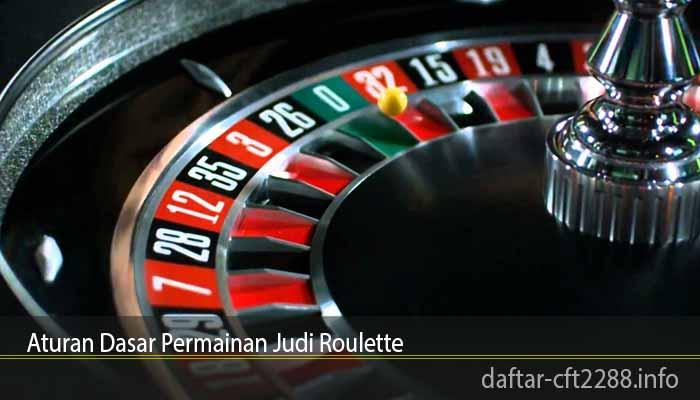 Aturan Dasar Permainan Judi Roulette