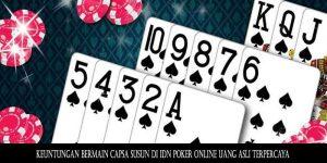 Keuntungan Bermain Capsa Susun Di IDN Poker Online Uang ...